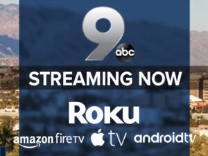 """Graphic showing KGUN Channel 9 ABC """"streaming now"""" on Roku, Amazon Fire TV, Apple TV, and Android TV"""