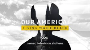 """Promotional image for new ABC docuseries, """"Our America. Living while black."""""""